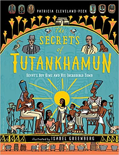 The Secrets of Tutankhamun: Boy King and HIs Incredible Tomb