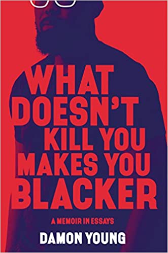 What Doesn't Kill You Makes You Blacker: A Memoir in Essays at AshayByTheBay.com