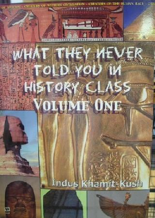 What They Never Told You In History Class Vol. 1
