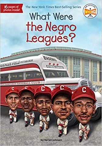 What Were The Negro Leagues (What Was?)