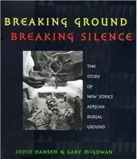 Breaking Ground, Breaking Silence