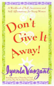 Don't Give It Away!