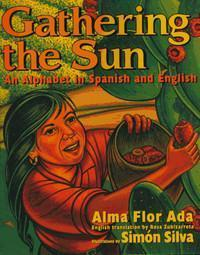Gathering the Sun: An Alphabet In Spanish And English
