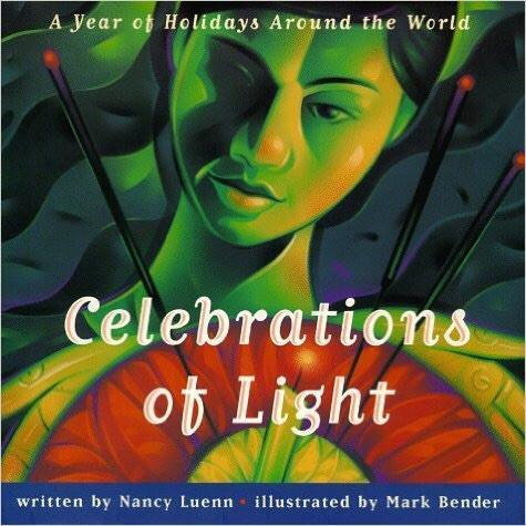 Celebrations Of Light : A Year of Holidays Around the World