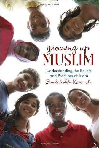Growing Up Muslim: Understanding the Beliefs and Practices of Islam