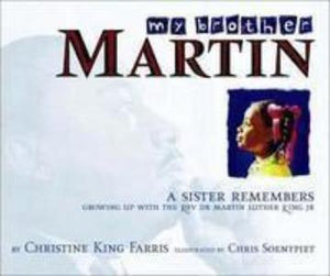 My Brother Martin: A Sister Growing Up With Rev. Dr. Martin Luther King Jr.