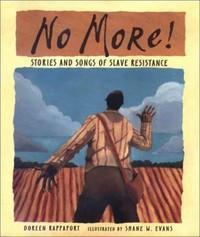 No More! Stories and Songs of Slave Resistance