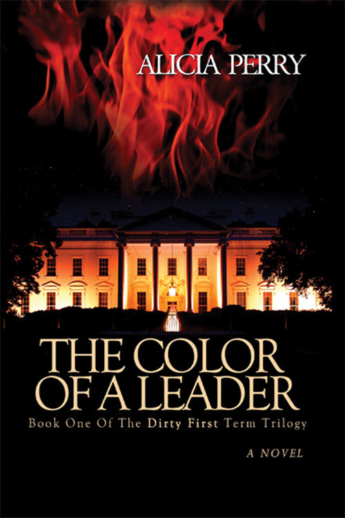 The Color of a Leader (Book 1 of The Dirty First Term)
