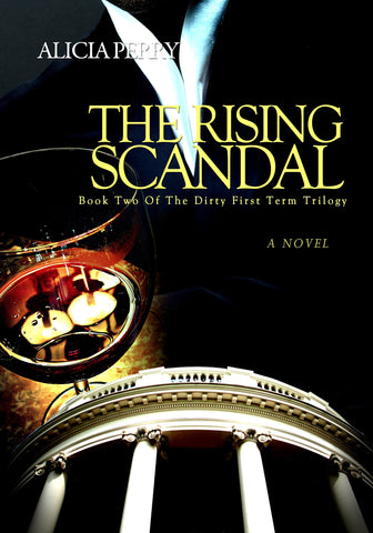 The Rising Scandal (Book 2 of the Dirty First Term Trilogy)