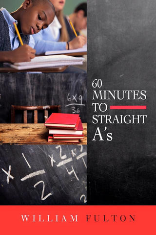 60 Minutes To Straight A's   (Paperback and E-Book)