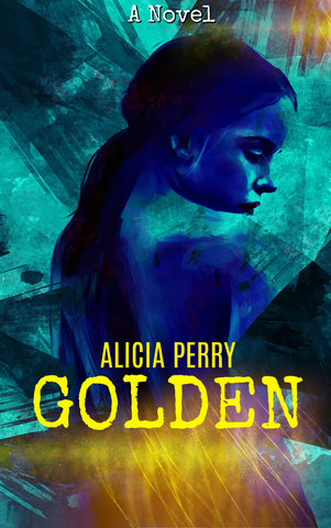 Golden A Novel   (Paperback and E-Book)