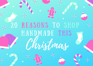20 Reasons to Shop Handmade this Christmas