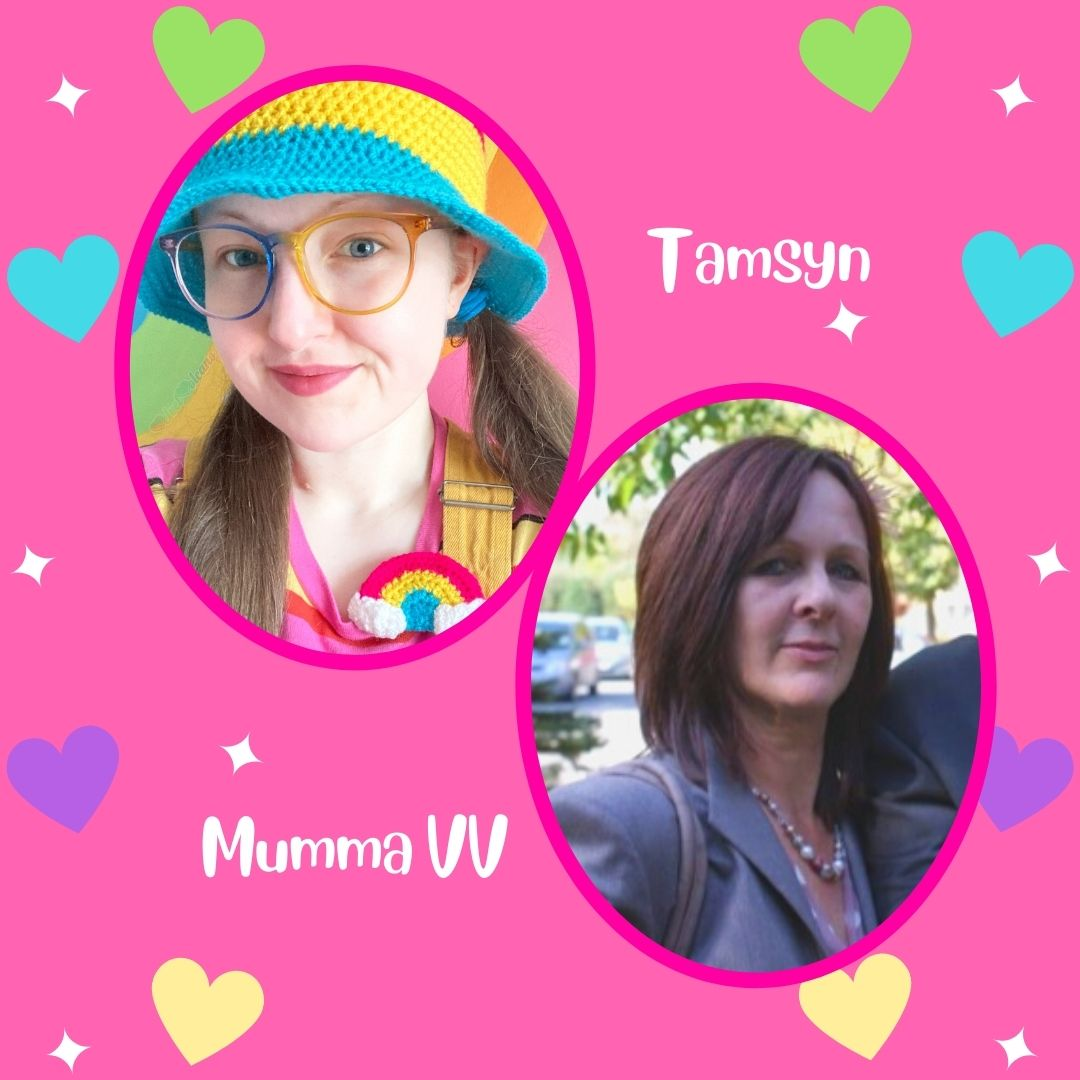 Two ovals with pictures of Tamsyn - a 31 year old woman wearing a pink, yellow and turquoise striped crocheted bucket hat, rainbow framed glasses - she has her light brown hair in low pigtails and Linda, Tamsyn's mother who has shoulder length dark brown hair and is wearing a grey suit jacket, dusky pink blouse and a beaded necklace. The ovals are on a pink background with white sparkles and green, turquoise, hot pink, purple and yellow hearts on the left and right sides of the image.