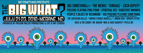The Big What Festival