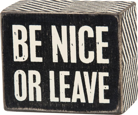 Be Nice or Leave Mini Box Sign in Black and White - $7.95