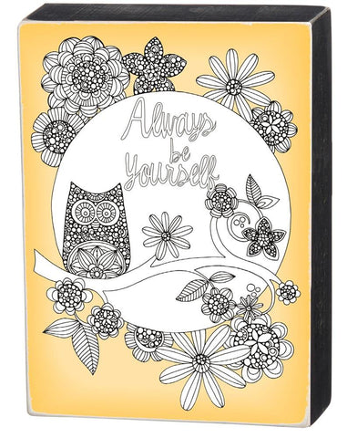 Color It Yourself Always be Yourself Box Sign with Owl and Flowers