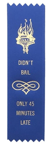 Didn't Bail Only 45 Minutes Late Award Ribbon on Gift Card