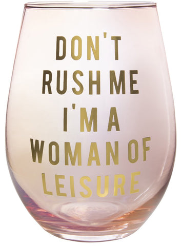Don't Rush Me, I'm a Woman Of Leisure Stemless Wine Glass in Rose and Gold