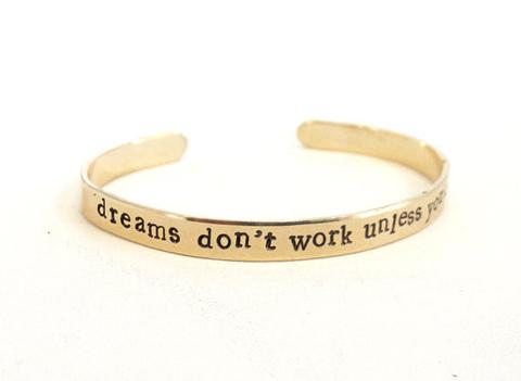Dreams Don't Work Unless You Do Hand Stamped Cuff Bracelet in Brass