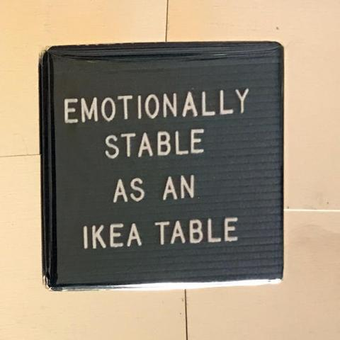 """Emotionally Stable As An Ikea Table"" Funny Fridge Magnet  -  $3.95"