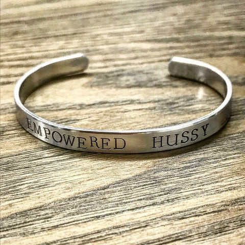 Empowered Hussy Hand Stamped Cuff Bracelet in Silver - $14.95