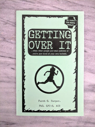 Getting Over it by Dr. Faith G. Harper