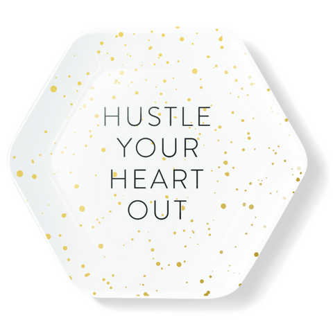 Hustle Your Heart Out Porcelain Tray - $12.95
