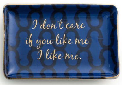 I Don't Care If You Like Me Porcelain Tray