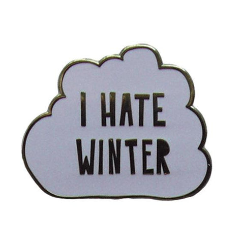 I Hate Winter Enamel Pin in Cloudy Grey