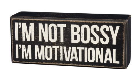 I'm Not Bossy, I'm Motivational Box Sign in Rustic Wood with White Lettering - $9.95