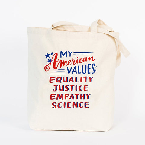 My American Values: Equality, Justice, Empathy, Science Tote