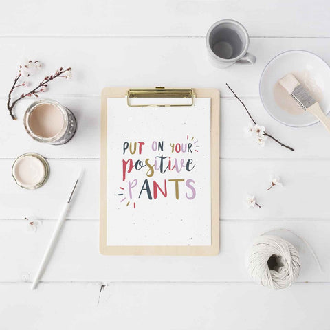 Put On Your Positive Pants Mini Art Print