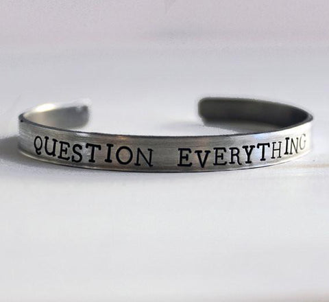 Question Everything Hand Stamped Cuff Bracelet in Silver