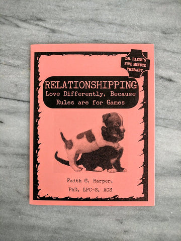 Relationshipping: Love Differently, Because Rules are for Games by Dr. Faith G. Harper