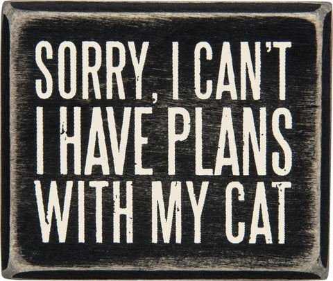 Sorry I Can't - I Have Plans With My Cat Wooden Box Sign - $8.95