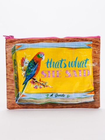 That's What She Said Zipper Pouch in Tropical Bird - $7.99