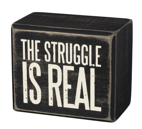 The Struggle Is Real MIni Box Sign in Wood with White Lettering - $7.95