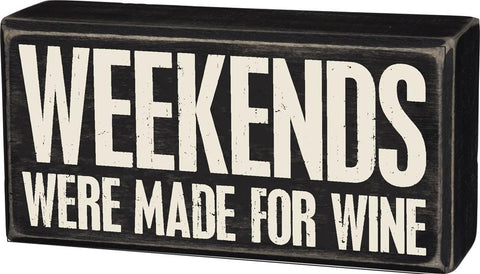 Weekends Were Made For Wine Wooden Box Sign - $9.95