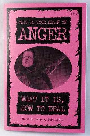 This is Your Brain on ANGER: What It Is, How To Deal by Dr. Faith G. Harper