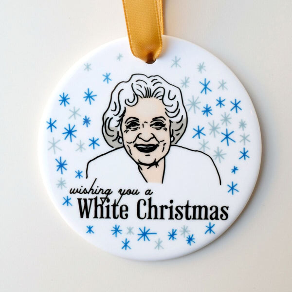 Wishing You A White Christmas Betty White Holiday Ornament