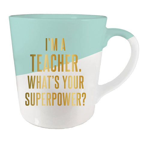 I'm A Teacher - What's Your Superpower Ceramic Coffee Mug