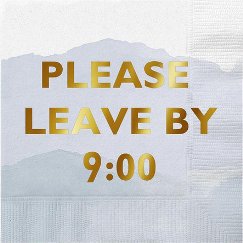 Please Leave By 9:00 Foil Beverage Napkin