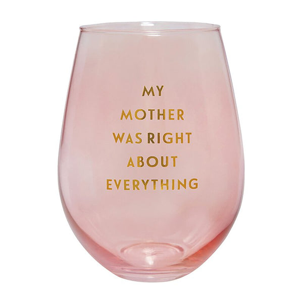 My Mother Was Right Jumbo Stemless Wine Glass in Iridescent Pink | 30 oz | Holds an Entire Bottle of Wine