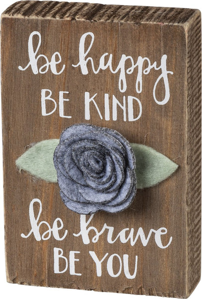"Be Happy Be Kind Be Brave Be You | Wood and Felt 3-D Art Sign 3"" x 4.50"""