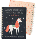"Always Be Yourself Unless You Can Be A Unicorn... Then Always Be A Unicorn Spiral Notebook | Art on Both Sides | 9"" x 7"" 