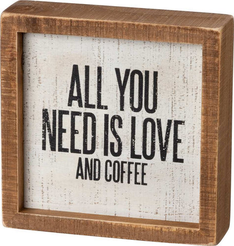 All You Need Is Love And Coffee Inset Box Sign, , Funny/Rustic/Modern Quote Wall Art, Living/Dining/Bedroom, Cute Farmhouse Decor
