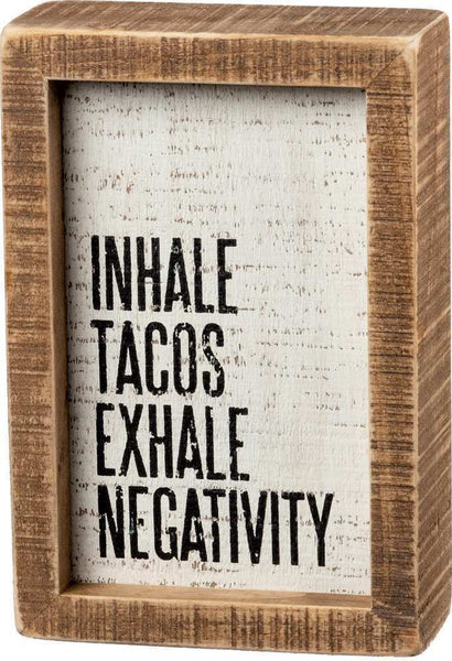 Inhale Tacos Exhale Negativity Inset Box Sign