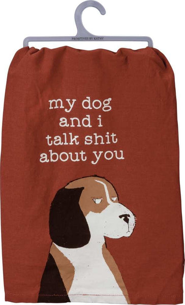 My Dog And I Talk Shit About You Funny Snarky Sweary Dish Cloth Towel / Novelty Silly Tea Towels / Cute Hilarious Farmhouse Kitchen Hand Towel