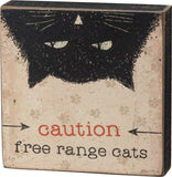 Caution Free Range Cats Block Sign with Cat Design