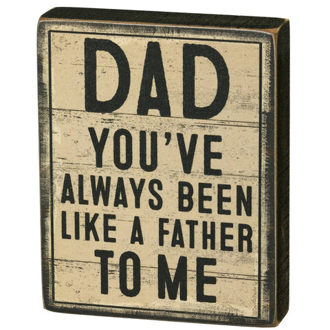 Dad - You've Always Been Like A Father To Me Wooden Block Sign